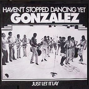 Gonzalez -1979-Havent Stopped Dancing Yet