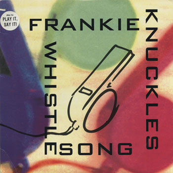 DG_FRANKIE KNUCKLES_THE WHISTLE SONG_201403