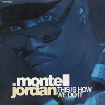 RB_MONTELL JORDAN_THIS IS HOW WE DO IT_201404