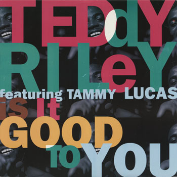 RB_TEDDY RILEY_IS IT GOOD TO YOU_201404
