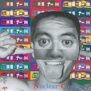NUCLEAR COWBOY
